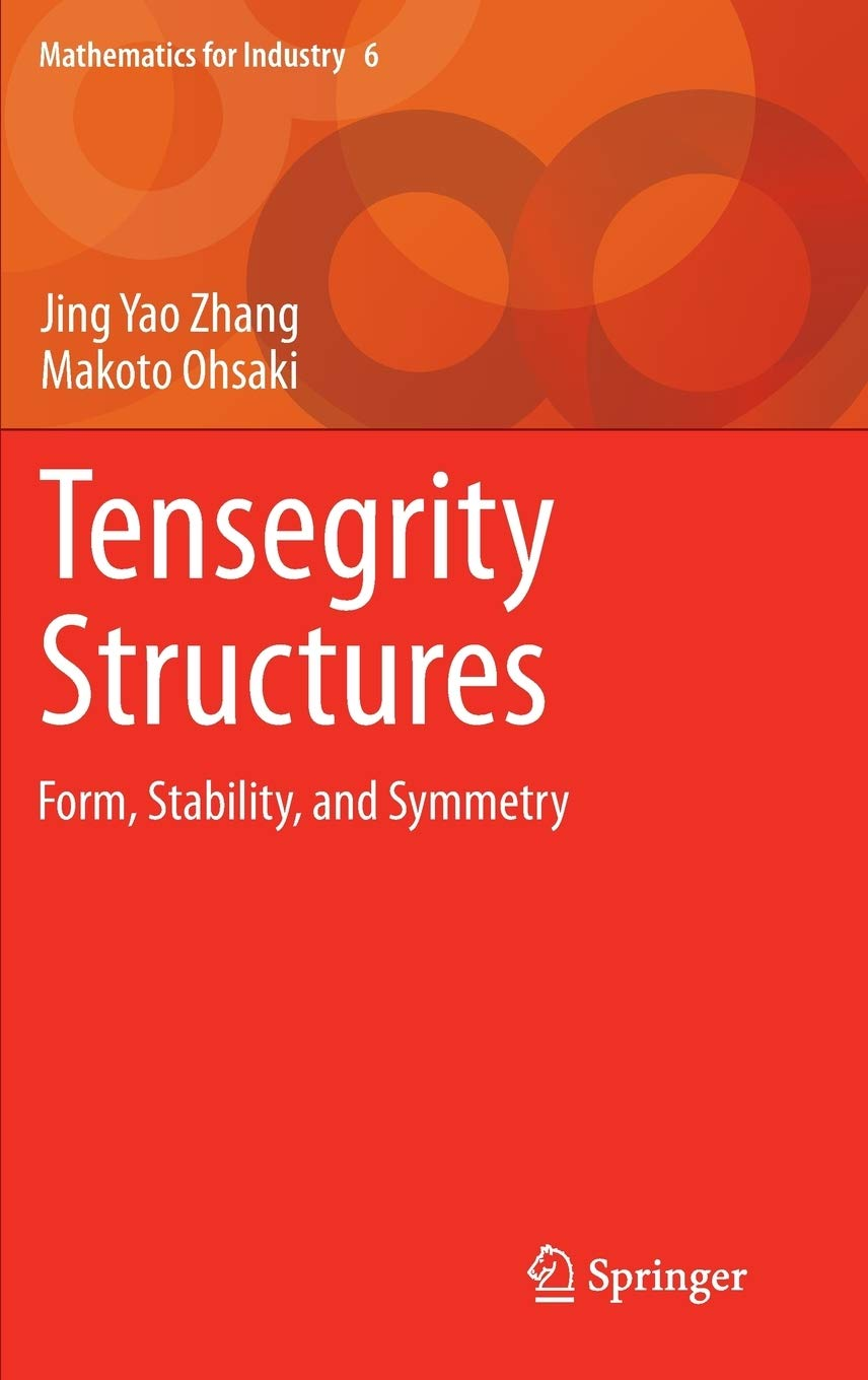 Tensegrity Structures: Form, Stability, and Symmetry: 6 (Mathematics for Industry)