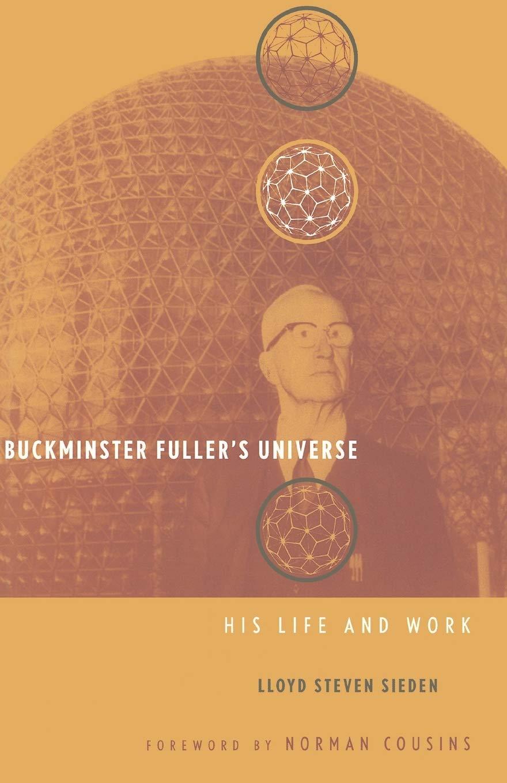 Buckminster Fuller's Universe: an appreciation