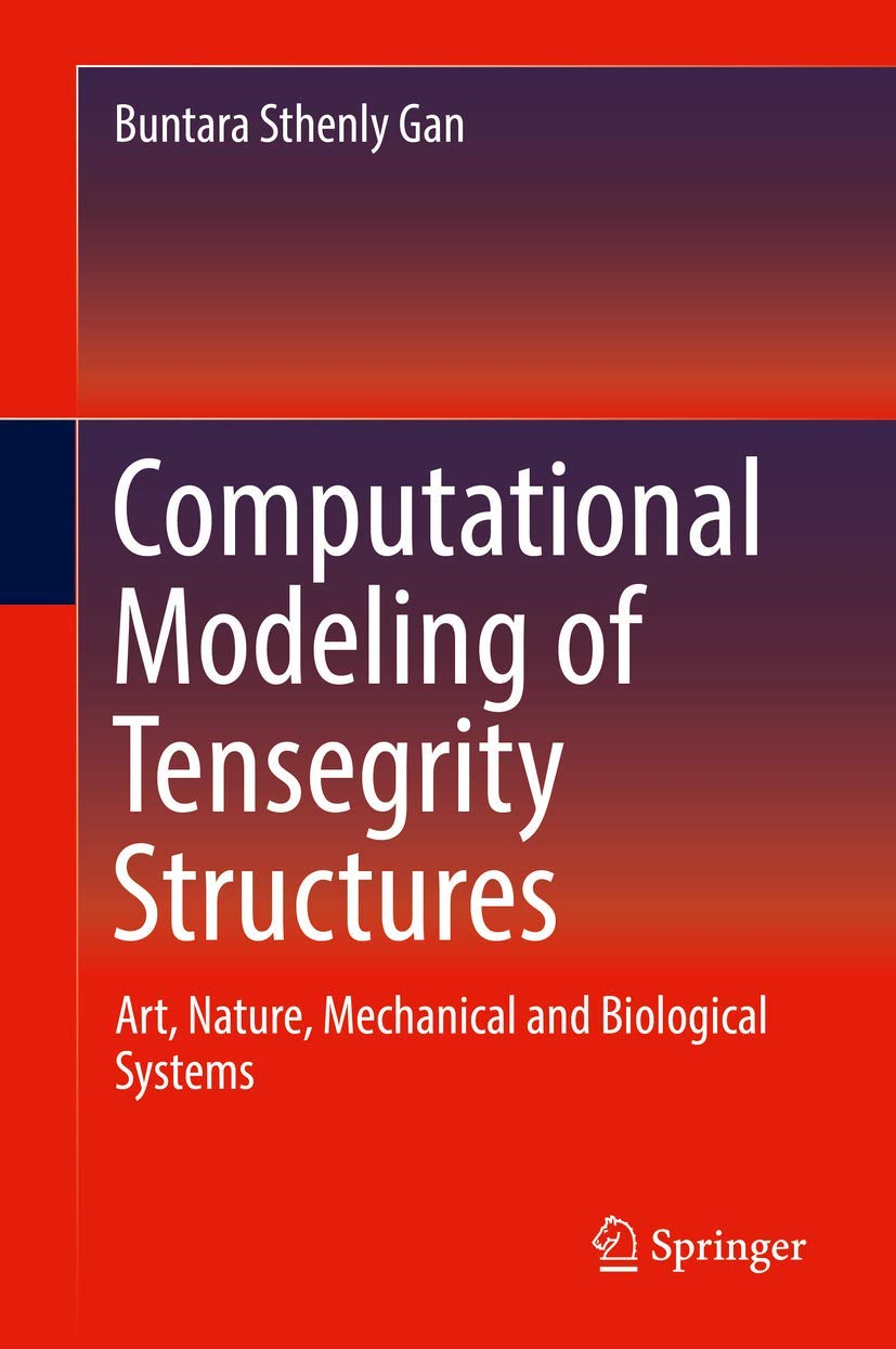 book on Computational Modeling of Tensegrity Structures: Art, Nature, Mechanical and Biological Systems