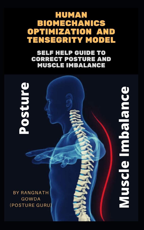 book on Human Bio mechanics optimization and tensegrity model: Posture Guru