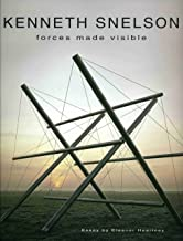 Kenneth Snelson: Forces Made Visible